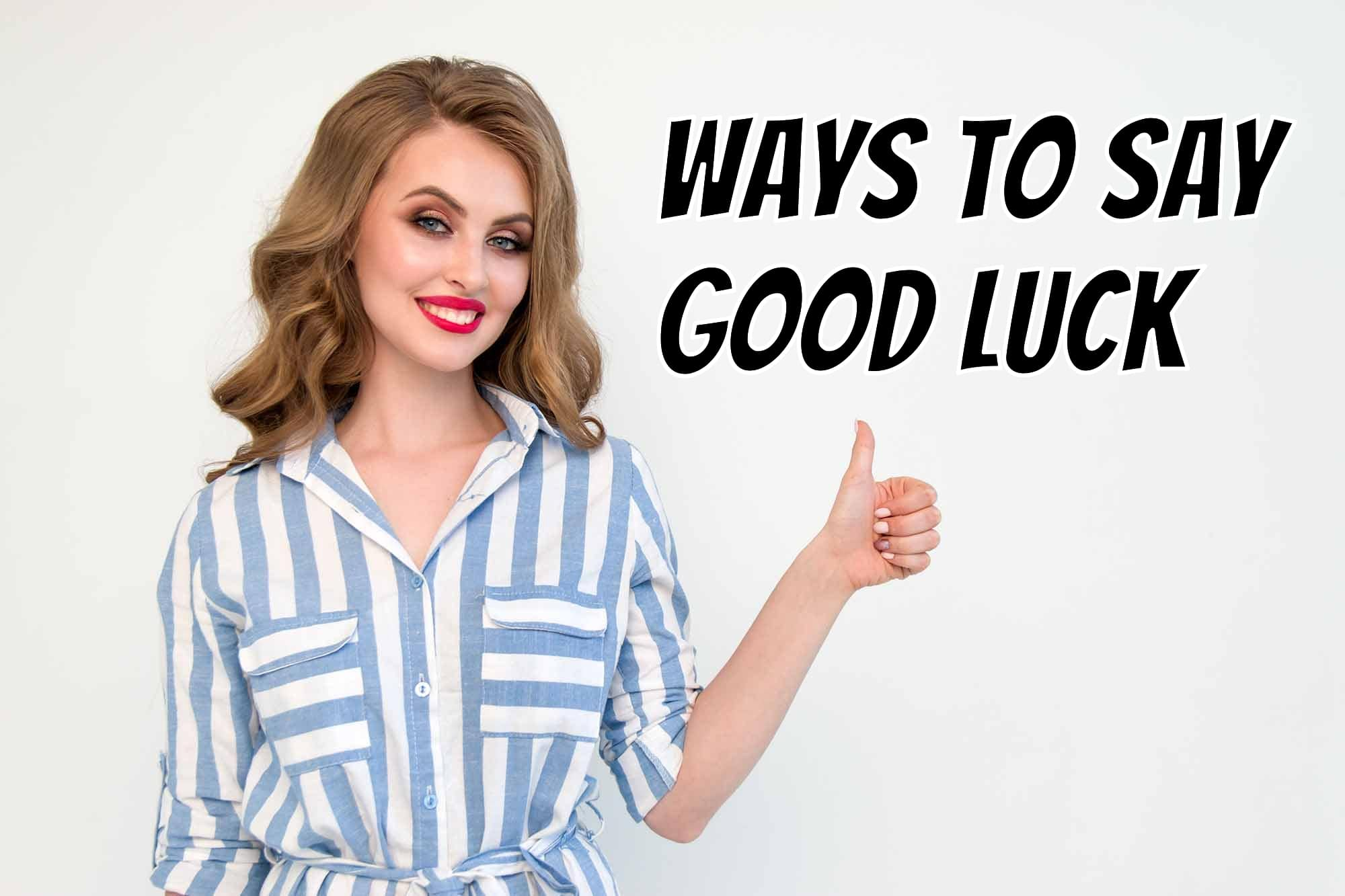 ways to say good luck
