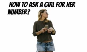 how to ask a girl for her number