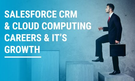 Salesforce CRM and Cloud computing careers and its growth