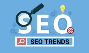 Top 6 SEO Trends You Need To Know